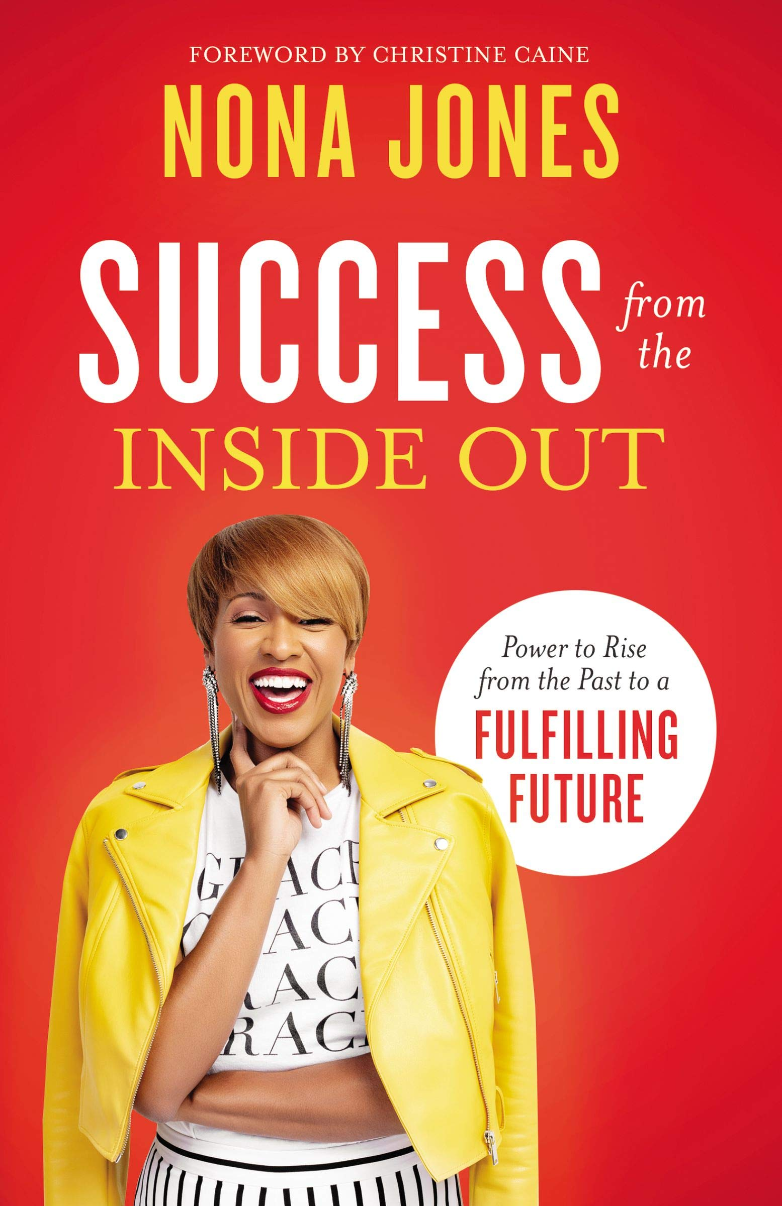 Success from the Inside Out by Nona Jones