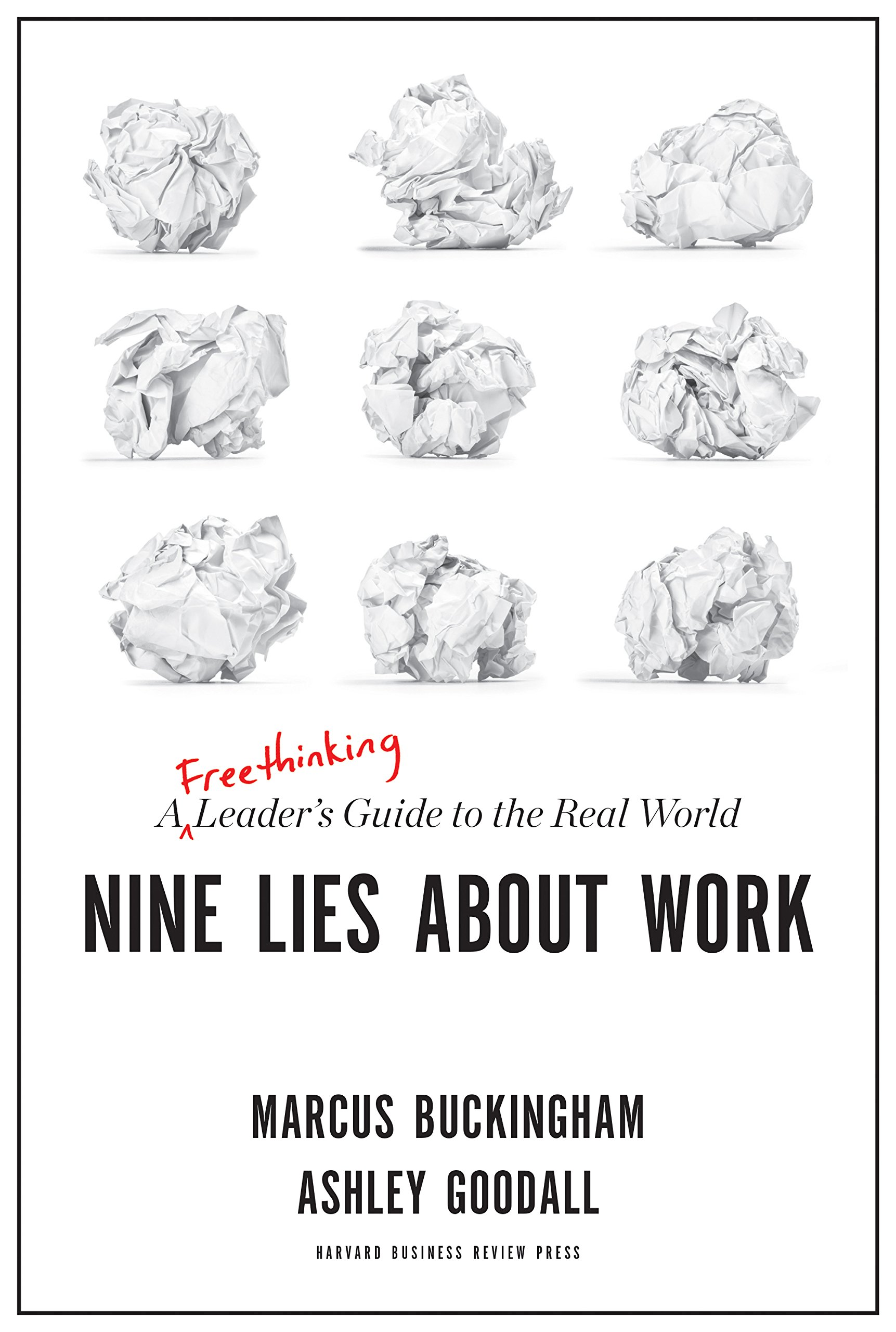 Nine Lies About Work by Marcus Buckingham and Ashley Goodall